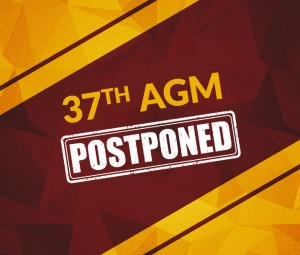 37th AGM Postponed